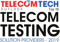 Top 10 Telecom Testing Solution Providers - 2019