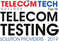 Top 10 Telecom Testing Solution Providers - 2019