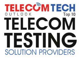 Top 10 Telecom Testing Solution Companies - 2019