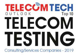 Top 10 Telecom Testing Consulting/Services Companies - 2019