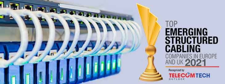 Top 10 Structured Cabling Solution Companies in Europe - 2021