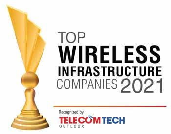 Top 10 Wireless Infrastructure Companies - 2021