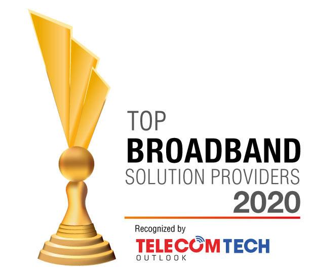 Top 10 Broadband Solution Companies - 2020