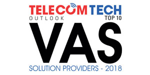 Top 10 VAS Solution Providers - 2018